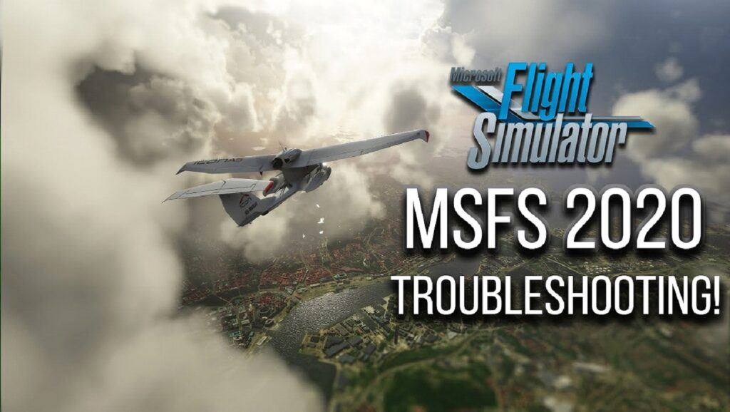 Msfs 2020 troubleshooting